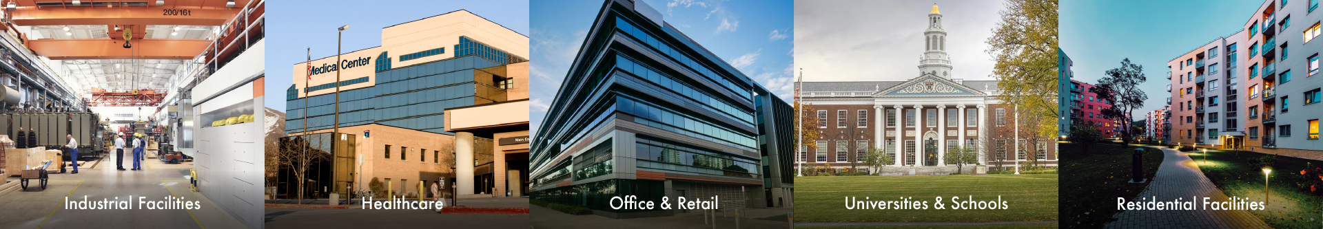 industrial facilities, healthcare clients, universities and K-12, office and retail clients, as well as, multi-tenant residential facilities